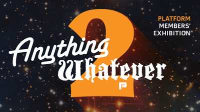 Anything Whatever 2 Members' Exhibition
